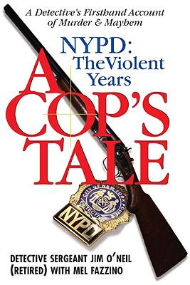 A Cop's Tale By O'neil, Jim