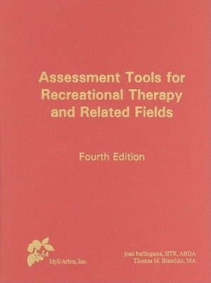 Assessment Tools for Recreational Therapy and Related Fields By Burlingame, Joan/ Blaschko, Thomas M.